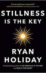 """STILLNESS IS THE KEY"", Ryan Holiday – високо във всички авторитетни класации"