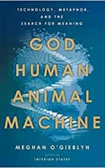 God, Human, Animal, Machine