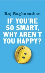 IF YOU'RE SO SMART, WHY AREN'T YOU HAPPY
